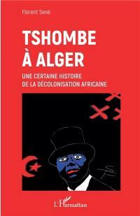 Tshombé à Alger