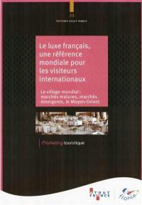 Le luxe français, une référence mondiale pour les visiteurs internationaux