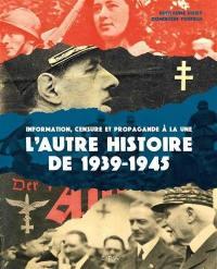 L'autre histoire de 1939-1945