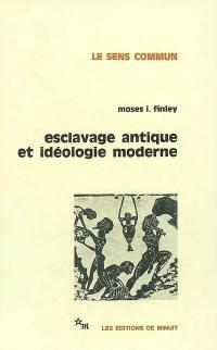 Esclavage antique et idéologie moderne