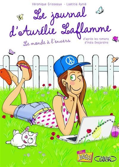 Le journal d'Aurélie Laflamme. Volume 2, Le monde à l'envers