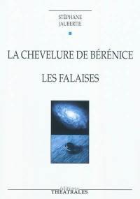 La chevelure de Bérénice; Suivi de Les falaises