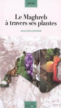 Le Maghreb à travers ses plantes