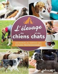 L'élevage des chiens et des chats : un manuel au service des futurs professionnels
