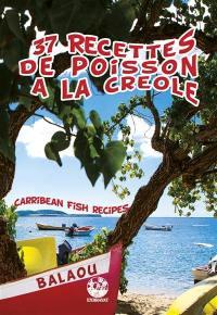 37 recettes de poisson à la créole = Carribean fish recipes