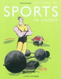 Naissance des sports en Gironde