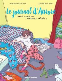 Le journal d'Aurore. Volume 1, Jamais contente... toujours fâchée !