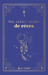 Mon carnet secret de rêves