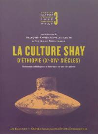 Annales d'Ethiopie, hors série. n° 3, La culture Shay d'Ethiopie (Xe-XIVe siècles)