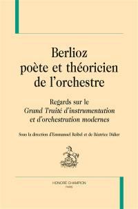 Berlioz, poète et théoricien de l'orchestre