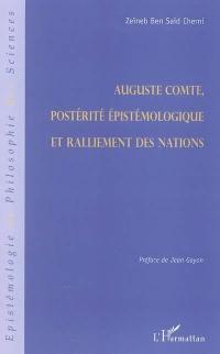 Auguste Comte, postérité épistémologique et ralliement des nations