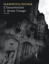 L'insurrection. Volume 1, Avant l'orage