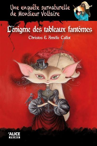 Une enquête surnaturelle de monsieur Voltaire, L'énigme des tableaux fantômes