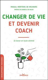 Changer de vie et devenir coach