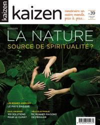 Kaizen : explorateur de solutions écologiques et sociales. n° 39, La nature, source de bien-être et de spiritualité