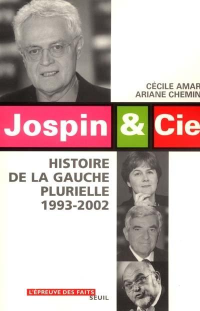 Jospin et Cie : histoire de la gauche plurielle : 1993-2002