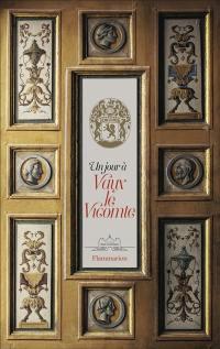 Un jour à Vaux-le-Vicomte