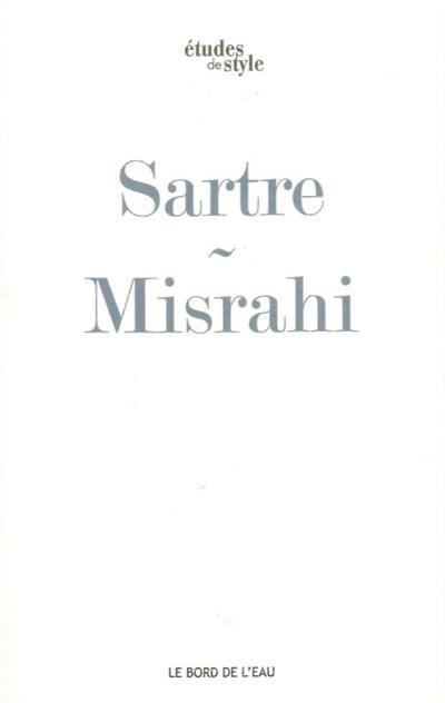 Sartre ou Le premier chemin de la liberté