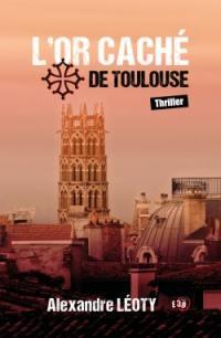 L'or caché de Toulouse