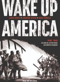 Intégrale Wake up America : 1940-1965 : 25 ans de lutte pour les droits civiques