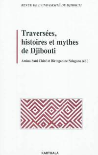 Traversées, histoires et mythes de Djibouti