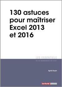 130 astuces pour maîtriser Excel 2013 et 2016