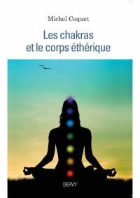 Les chakras et le corps éthérique