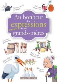 Au bonheur des expressions surannées de nos grands-mères