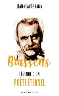 Brassens : légende d'un poète éternel