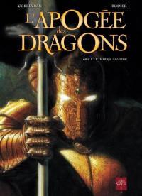 L'apogée des dragons. Volume 1, L'héritage ancestral