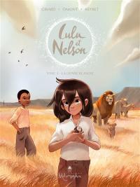 Lulu et Nelson. Vol. 3. La lionne blanche