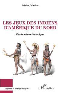 Les jeux des Indiens d'Amérique du Nord