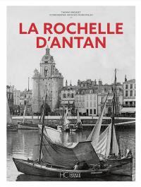 La Rochelle d'antan : à travers la carte postale ancienne