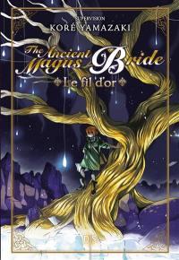 The ancient magus bride, Le fil d'or