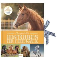 Mes plus belles histoires de chevaux