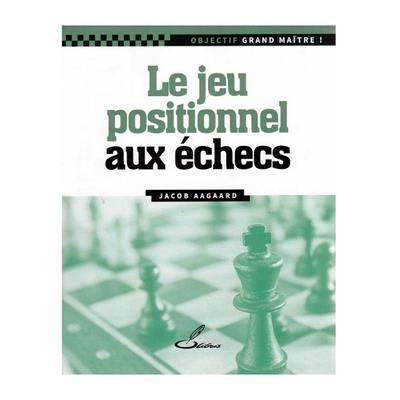 Le jeu positionnel aux échecs