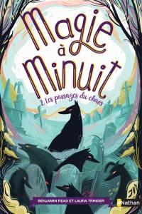 Magie à minuit. Vol. 2. Les passages du chaos