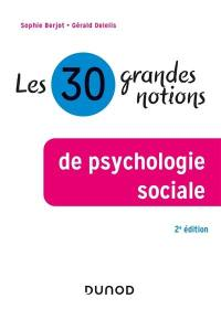 Les 30 grandes notions de psychologie sociale