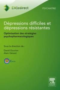 Dépressions difficiles, dépressions résistantes (POD) : guide pratique des stratégies psychopharmacologiques de potentialisation et encadrement éthique et juridique de la prescription