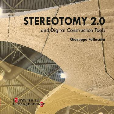Stereotomy 2.0 and digital construction tools