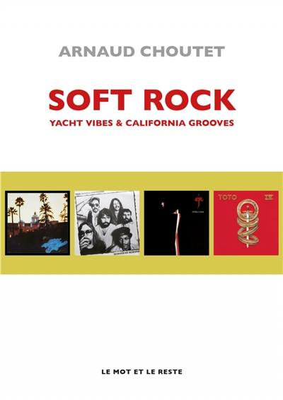 Soft rock : yacht vibes & california grooves