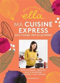 Deliciously Ella, Ma cuisine express pour manger sain au quotidien