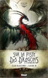 Black'Mor chronicles. Volume 1, Sur la piste des dragons oubliés