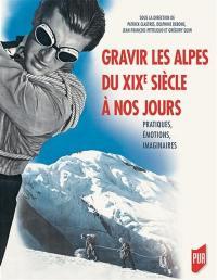 Gravir les Alpes du XIXe siècle à nos jours