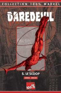 Daredevil. Volume 5, Le scoop