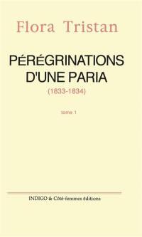 Pérégrinations d'une paria. Volume 1, 1833-1834