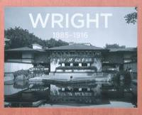 Frank Lloyd Wright. Volume 1, 1885-1916