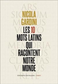 Les 10 mots latins qui racontent notre monde