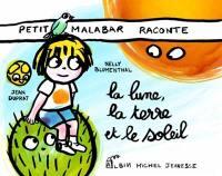 Petit Malabar raconte la lune, la terre et le soleil