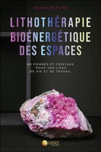 Lithothérapie bioénergétique des espaces